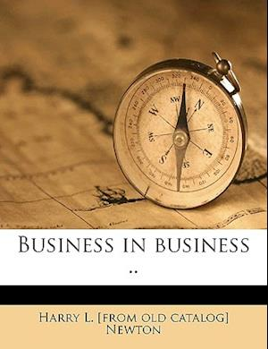 Business in Business .. af Harry L. Newton