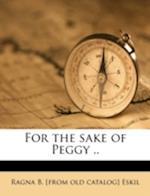 For the Sake of Peggy .. af Ragna B. Eskil