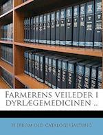 Farmerens Veileder I Dyrlaegemedicinen .. af H. Galtung