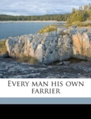 Every Man His Own Farrier af Richard Boylston Hall