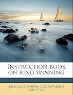 Instruction Book on Ring Spinning af Francis L. Lincoln