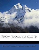 From Wool to Cloth af Joseph T. Shaw