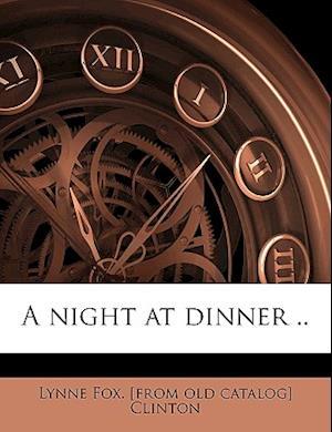 A Night at Dinner .. af Lynne Fox Clinton