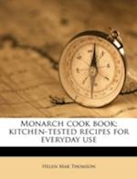 Monarch Cook Book; Kitchen-Tested Recipes for Everyday Use af Helen Mar Thomson