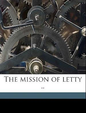 The Mission of Letty .. af Evelyn Watson