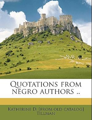 Quotations from Negro Authors .. af Katherine D. Tillman