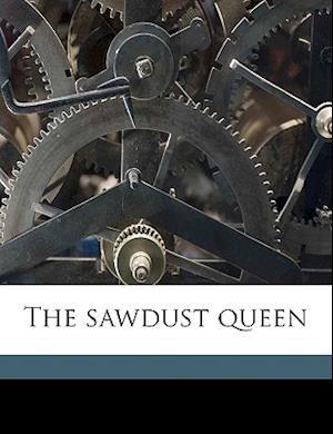 The Sawdust Queen af Dana J. Stevens