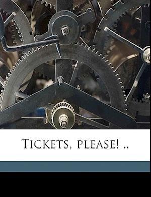 Tickets, Please! .. af Irving Dale