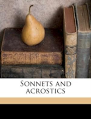 Sonnets and Acrostics af Eugene A. Woodward