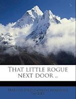 That Little Rogue Next Door .. af Harold Sander