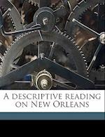 A Descriptive Reading on New Orleans af Caryl S. Parrott