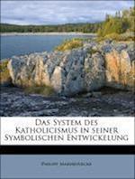 Das System Des Katholicismus in Seiner Symbolischen Entwickelung Volume 1 af Philipp Marheinecke