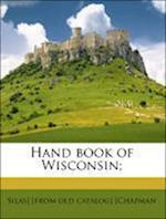 Hand Book of Wisconsin; af Silas Chapman