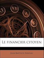 Le Financier Citoyen Volume 1 af Jean Baptiste Naveau