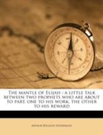 The Mantle of Elijah af Arthur Weldon Henderson