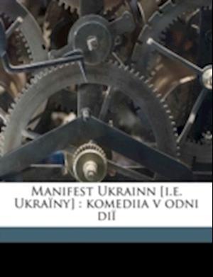 Manifest Ukrainn [I.E. Ukra NY] af Iakiv Melnychuk