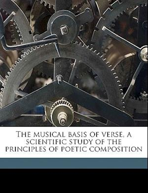The Musical Basis of Verse, a Scientific Study of the Principles of Poetic Composition af Julia Parker Dabney