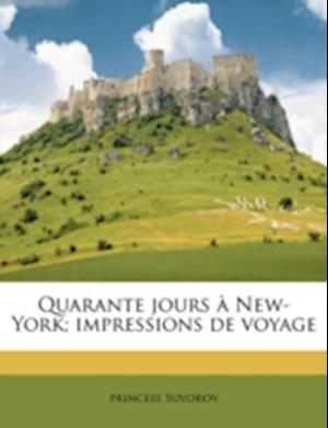 Quarante Jours New-York; Impressions de Voyage af Princess Suvorov