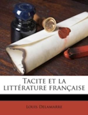 Tacite Et La Litterature Francaise af Louis Delamarre