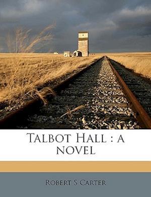 Talbot Hall af Robert S. Carter
