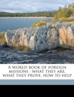 A World Book of Foreign Missions af Edward T. Reed