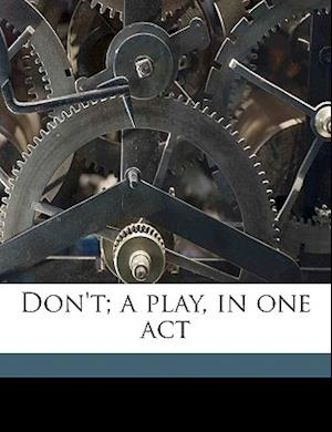 Don't; A Play, in One Act af Mary Meek Atkeson