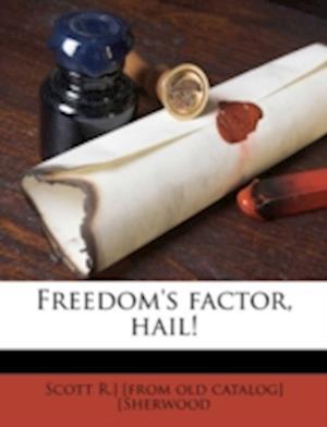 Freedom's Factor, Hail! af Scott R. Sherwood