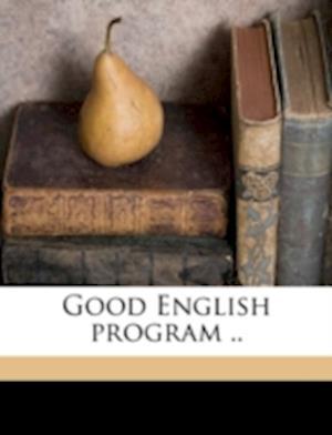 Good English Program .. af Lucile Blackburn Berry