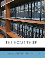 The Horse Thief .. af Albert Carr