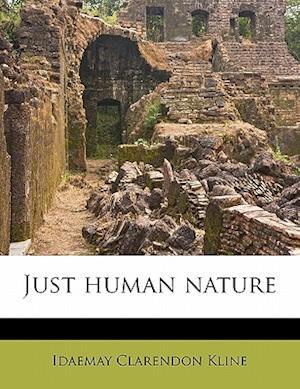 Just Human Nature af Idaemay Clarendon Kline