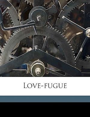 Love-Fugue af Jonathan Burwell Frost