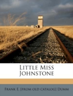 Little Miss Johnstone af Frank E. Dumm