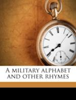 A Military Alphabet and Other Rhymes af Nelly Warner