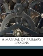 A Manual of Primary Lessons af Jane F. Buttrick, Teaching Teaching