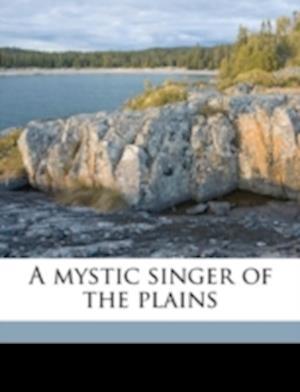 A Mystic Singer of the Plains af John Poore