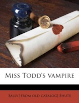 Miss Todd's Vampire af Sally Shute