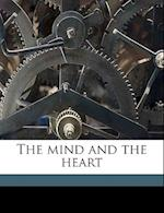 The Mind and the Heart af Franklin W. Fish