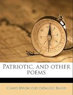 Patriotic, and Other Poems af Claud Baird