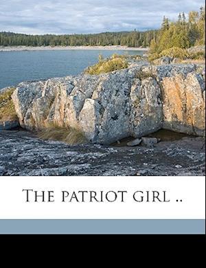 The Patriot Girl .. af Lilian F. Chandler