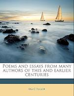 Poems and Essays from Many Authors of This and Earlier Centuries af Ira C. Fuller