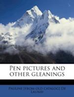 Pen Pictures and Other Gleanings af Pauline De Launay