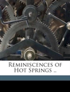 Reminiscences of Hot Springs .. af Erwin E. Harder