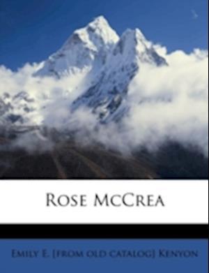 Rose McCrea af Emily E. Kenyon