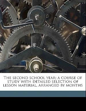 The Second School Year; A Course of Study with Detailed Selection of Lesson Material, Arranged by Months af Henrietta M. Lilley