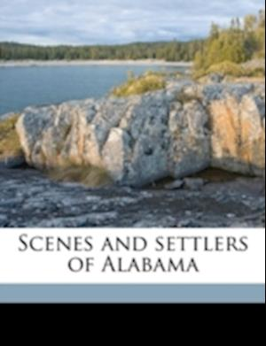 Scenes and Settlers of Alabama af Paul Ravesies