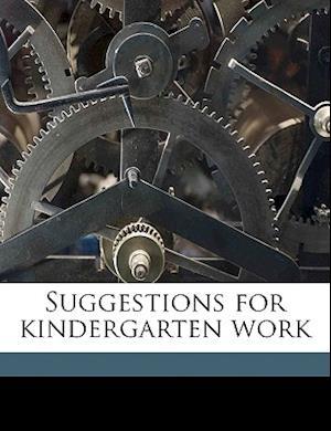 Suggestions for Kindergarten Work af Marion Strickland