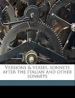 Versions & Verses, Sonnets After the Italian and Other Sonnets af Frederic Whitmore