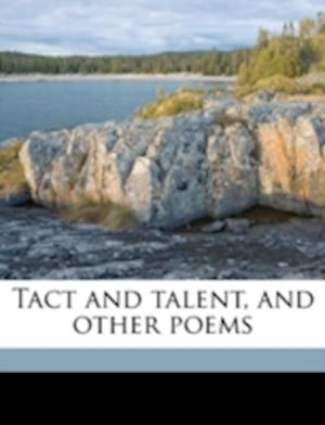 Tact and Talent, and Other Poems af William C. Yergin