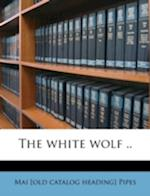 The White Wolf .. af Mai Pipes