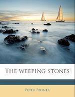 The Weeping Stones af Peter Penner